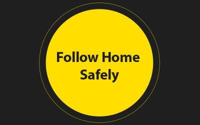 Follow Home Safely