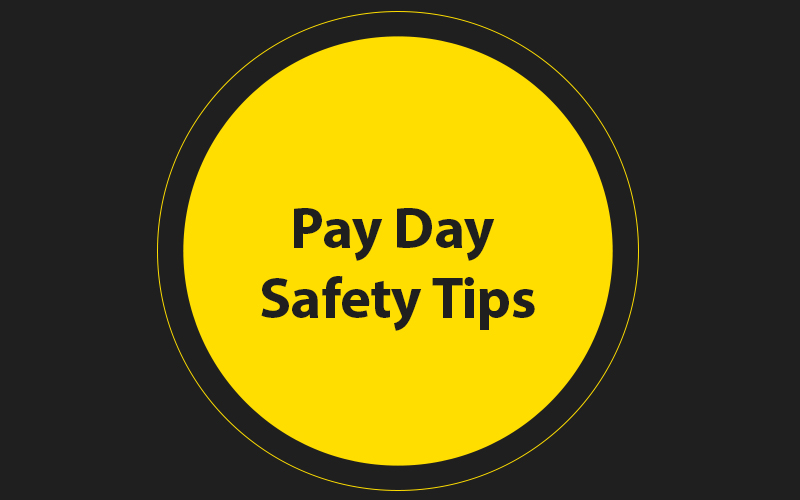 Pay Day Safety Tips